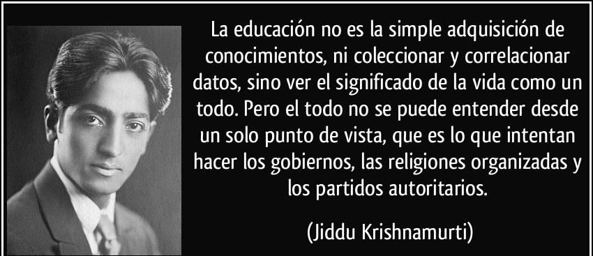 frase-la-educacion-no-es-la-simple-adquisicion-de-conocimientos-ni-coleccionar-y-correlacionar-datos-jiddu-krishnamurti-189145